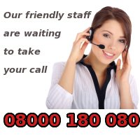 08000 180 080 - Our friendly staff are waiting to take your call